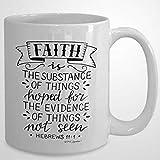 Taza basada en la fe inspirada en la fe taza con versículo bíblico Faith is the substance of Things Hoped for Hebrews 111 Presente para cristianos 325 ml de cerámica para café o té