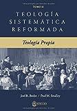 Teología Sistemática Reformada: Teologia Propia (Teologia sistematica reformada)