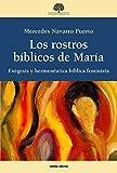 Los Rostros bíblicos De María: Exégesis y hermenéutica bíblica feminista