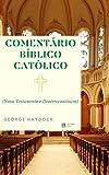 Comentário Bíblico Católico George Haydock (Novo Testamento e e Deuterocanônicos): (Volume 2) (Portuguese Edition)