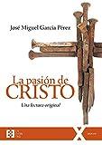 La pasión de Cristo: Una lectura original (100XUNO nº 52)