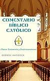 Comentario Bíblico Católico George Haydock: (Nuevo Testamento y Deuterocanónicos)
