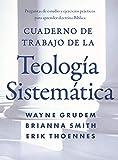 Cuaderno de trabajo de la Teología sistemática: Preguntas de estudio y ejercicios prácticos para aprender doctrina Bíblica