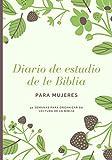 Diario de estudio de la Biblia para Mujeres: Un cuaderno a rellenar para organizar su lectura de la Biblia, escribir sus reflexiones, sus versículos bíblicos y sus oraciones.