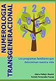 Numerología Transgeneracional: Los programas familiares que determinan nuestra vida