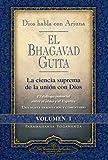 El Bhagavad Guita - Dios Habla Con Arjuna: La Ciencia Suprema de La Unin Con Dios