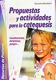 Propuestas y actividades para la catequesis: Cuestionarios, dinámicas, juegos: 58 (Recursos de pastoral)