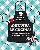 ¡Que viva la cocina!: Recetas caseras y fáciles para todos los bolsillos