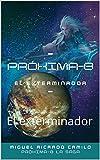Próxima-B: El exterminador