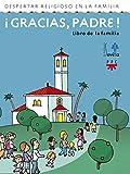 ¡Gracias, Padre! Libro De La Familia. Despertar Religioso En La Familia (Catequesis Sevilla)