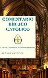 Comentario Bíblico Católico George Haydock (NuovoTestamanto y Deuterocanónicos)
