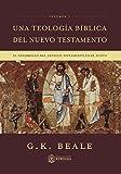 Una Teología Bíblica del Nuevo Testamento: El Desarrollo del Antiguo Testamento en el Nuevo (Una Teologia Biblical del Nuevo Testamento 2 Vol G.K. Baele)