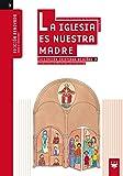 La Iglesia es nuestra madre : Iniciación cristiana de niños 3. Libro del niño y de la familia (Manuales para niños)
