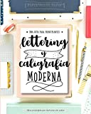 Lettering y caligrafía moderna: Una guía para principantes: Aprende hand lettering y brush lettering