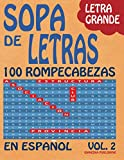 Sopa de Letras en Espanol Vol. 2: Letra Grande - Ejercita Tu Mente, Relajate y Diviertete con estos 100 Rompecabezas para Adultos. Aprende con Busca ... in Spanish Large Print (Spanish Edition)