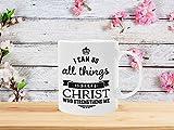 Taza de café con texto en inglés 'I Can Do All Things Through Christ, con mensaje positivo inspirador, regalo de animación cristiana de alta calidad, 325 ml, taza de té y café