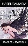 POESIAS DIVINAS: AMORES Y SOMBRAS