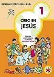 Creo En Jesús 1: Material complementario al catecismo 'Jesús es el Señor' (Catequesis Galicia)