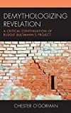 Demythologizing Revelation: A Critical Continuation of Rudolf Bultmann's Project