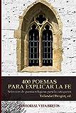 400 poemas para explicar la fe: Selección de poesía religiosa para la catequesis