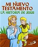 Mi Nuevo Testamento: La historia de Jesús (Biblia infantil) - 9788428544054