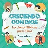 Creciendo con Dios: Lecciones Bíblicas Para Niños (1) (Escuela Dominical)