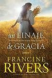 Un Linaje de Gracia: Cinco Historias de Mujeres Que Dios Usó Para Cambiar La Eternidad