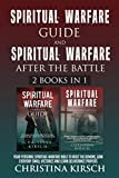 Spiritual Warfare Guide: Your Personal Spiritual Warfare Bible to Rout the Demons, Gain Everyday Small Victories and Learn Deliverance Prayers.