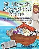 Mi Libro de Actividades Biblicas: Las mejores actividades para que los niños aprendan sobre la Biblia