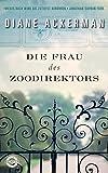 Die Frau des Zoodirektors: Eine Geschichte aus dem Krieg (German Edition)