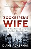 The Zookeeper's Wife by Diane Ackerman (9-May-2013) Paperback