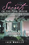 Secrets of the Pink House: From Saltwater to Holy Water (English Edition)