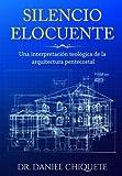 Silencio Elocuente: Una interpretación teológica de la arquitectura pentecostal