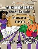 Aprendiendo Hebreo: Frutas y Vegetales Libro de actividades: Libro de actividades para principiantes: 4