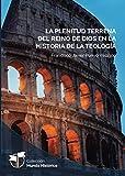 La Plenitud Terrena Del Reino De Dios En La Historia De La Teología. 2 Tomos: 1 (Mundo Histórico)