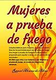 Mujeres a Prueba de Fuego: Estudios bíblicos para mujeres, a quienes nuestro Dios les ha permitido pasar por pruebas de fuego