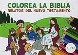 Colorea la Biblia. Relatos del Nuevo Testamento