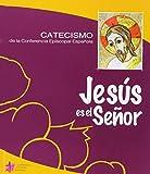 JESUS ES EL SEÑOR CATECISMO CONFERENCIA EPISCOPAL (Catecismos)