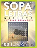 Sopa de Letras Bíblica: 100 reconfortantes juegos con temas y pasajes de la biblia Reina VALERA. Letra GRANDE.