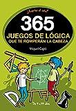 365 juegos de lógica que te romperán la cabeza (No ficción ilustrados)