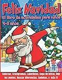 Feliz Navidad El libro de actividades para niños: Libro de juegos 4-8 años - Libro de Colorear Navidad, Laberintos para niños, Crucigramas, Sopa de ... Sudoku para niños, y más ! + EXTRA PAGINAS