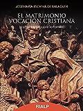 El Matrimonio, Vocación Cristiana (Libros de Josemaría Escrivá de Balaguer)