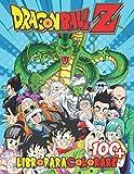 Dragon Ball Z Libro para colorear: Un magnífico Libro Dragon ball Para Colorear ( +100 Dibujos) Libro de colorear para niños y adultos: Goku, Krillin ,Vegeta , Maestro Roshi y muchos más!